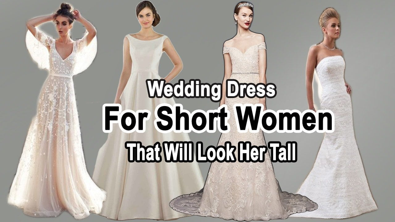 Perfect Wedding Dresses For Short Women That Make You Tall