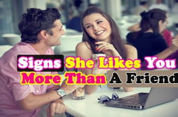 Signs She Likes You More Than a Friend
