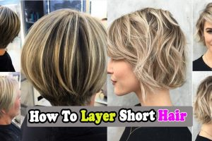 How To Layer Short Hair