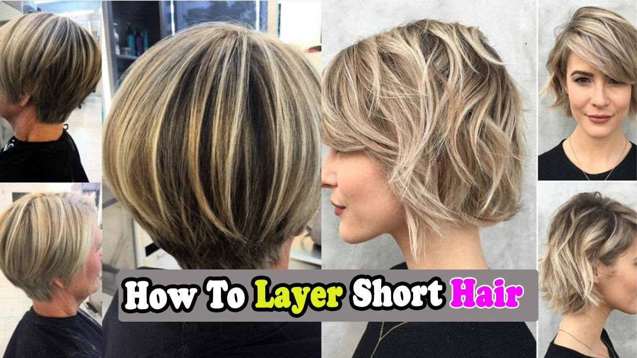 How To Layer Short Hair? Step by Step Process