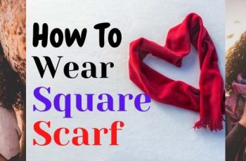 How to wear a square scarf